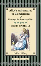 Alice in Wonderland and Through the Looking Glass - Carroll, Lewis