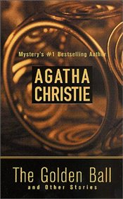 Golden Ball and Other Stories - Christie, Agatha