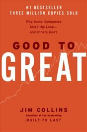 Good to Great : Why Some Companies Make the Leap...and Others Dont - Collins, Jim