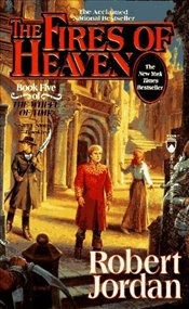 Fires of Heaven : Wheel of Time 5  - Jordan, Robert