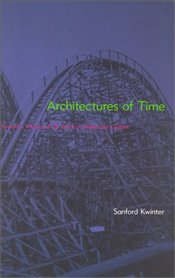 Architectures of Time : Toward a Theory of the Event in Modernist Culture - Kwinter, Sanford