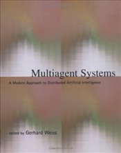 Multiagent Systems : A Modern Approach to Distributed Artificial Intelligence - Weiss, Gerhard