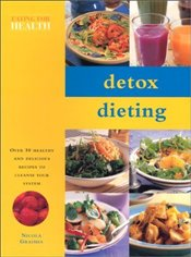 Detox Diet Cookbook : Over 50 Healthy and Delicious Recipes to Cleanse Your System - Graimes, Nicola