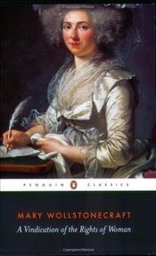 Vindication of the Rights of Woman  - Wollstonecraft, Mary