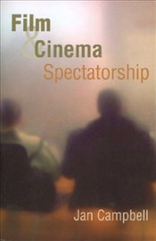 Film and Cinema Spectatorship : Melodrama and Mimesis - Campbell, Jan