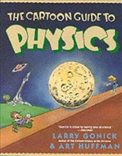 Cartoon Guide to Physics - Gonick, Larry