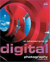 Advanced Guide to Digital Photography - Oliver, Vincent