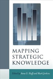 Mapping Strategic Knowledge - Huff, Anne Sigismund