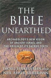 Bible Unearthed : Archaeologys New Vision of Ancient Israel - Finkelstein, Israel