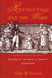 Revolution and the Word 2e : The Rise of the Novel in America - Davidson, Cathy N.