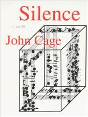 Silence : Lectures and Writings - Cage, John
