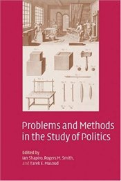 Problems and Methods in the Study of Politics - Shapiro, Ian