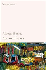 Ape and Essence - Huxley, Aldous