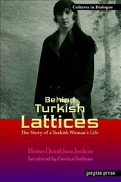Behind Turkish Lattices : The Story of a Turkish Woman Vol.8 - Jenkins, Hester Donaldson