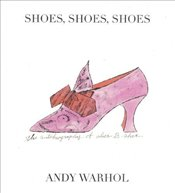 Shoes, Shoes, Shoes - Warhol, Andy