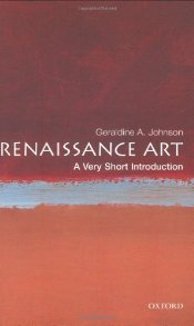 Renaissance Art : A Very Short Introduction - Johnson, Geraldine A.
