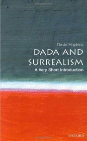 Dada and Surrealism : A Very Short Introduction - Hopkins, David