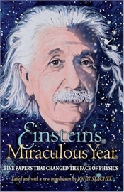 Einsteins Miraculous Years : Five Papers That Changed the Face of Physics - Stachel, John