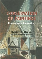 Conservation of Paintings : Research and Innovations - Berger, Gustav A.