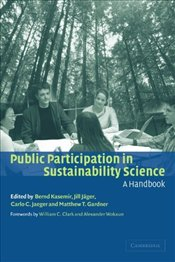 Public Participation in Sustainability Science : A Handbook - Kasemir, Bernd