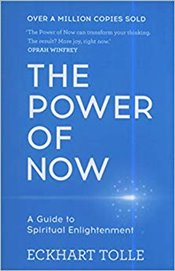 Power of Now : Guide to Spiritual Enlightenment - Tolle, Eckhart