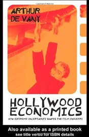 Hollywood Economics : Chaos in the Movie Industry - De Vany, Arthur