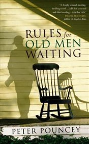 Rules for Old Men Waiting  - Pouncey, Peter