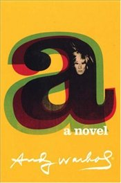 A : Novel - Warhol, Andy