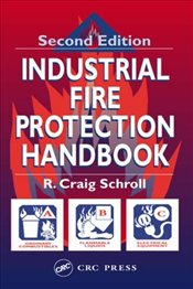 Industrial Fire Protection Handbook - Schroll, R.Craig