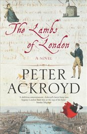 Lambs of London - Ackroyd, Peter