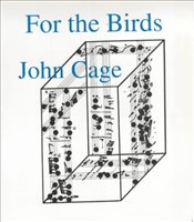 For the Birds : John Cage in Conversation with Daniel Charles - Cage, John