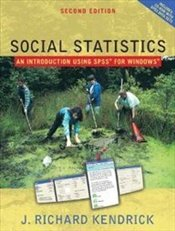 Social Statistics 2e ISE : An Introduction Using SPSS  - Kendrick, Richard