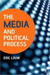 Media and Political Process - Louw, Eric