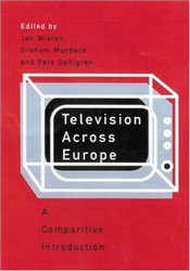 Television Across Europe : Comparative Introduction - Wieten, Jan