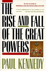 Rise and Fall of the Great Powers - Kennedy, Paul
