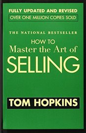 How to Master the Art of Selling - Hopkins, Tom