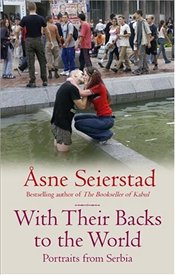 With Their Backs to the World - Seierstad, Asne
