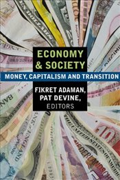 Economy and Society : Money, Capitalism, and Transition  - Adaman, Fikret