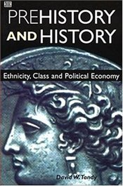 Prehistory and History : Ethnicity, Class and Political Economy  - Tandy, David W.