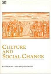 Culture and Social Change : Social Movements in Quebec and Ontario - Leys, Colin