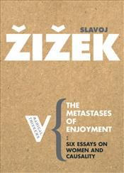 Metastases of Enjoyment : On Women and Causality - Zizek, Slavoj