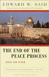 End of the Peace Process : Oslo and After  - Said, Edward W.