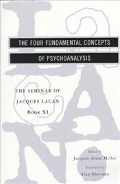 Four Fundamental Concepts of Psychoanalysis - Lacan, Jacques