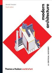 Modern Architecture 4e : A Critical History  - Frampton, Kenneth