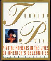 Turning Point : Pivotal Moments in the Lives of Celebrities - Plaskin, Glenn