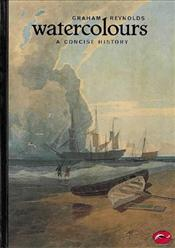 Watercolours : A Concise History  - Reynolds, Graham