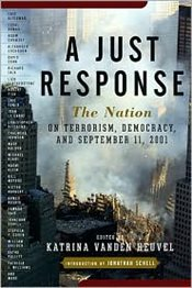 Just Response : Nation on Terrorism and Democracy - Heuvel, Katrina Vanden