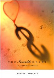Invisible Heart : Economic Romance - Roberts, Russell D.