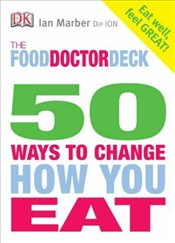Food Doctor : 50 Ways to Change How You Eat - Marber, Ian
