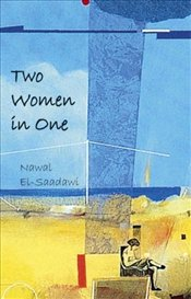 Two Women in One - Saadawi, Nawal El